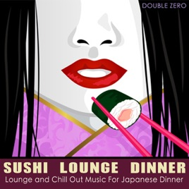 Sushi Lounge Dinner (Lounge and Chill Out Music for Japanese Dinner) by  Double Zero