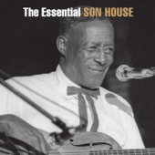 The Essential Son House: The Columbia Years