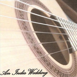 An Indie Wedding Classical Guitar Arrangements Of Alternative Rock Songs For The Modern Brides Ceremony