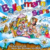 Ballermann Stars - Die Apres Ski Party Hits 2014 - Die Karneval und Après Ski Schlager bis 2015