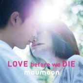 Love Before We Die