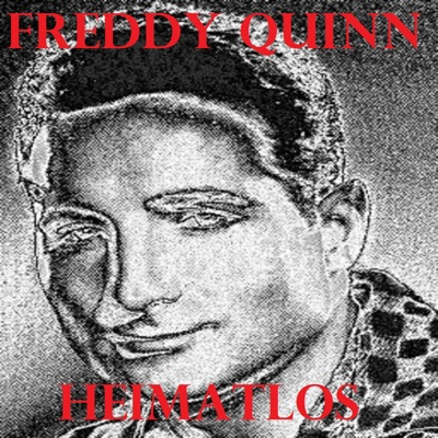 Heimatlos - Freddy Quinn