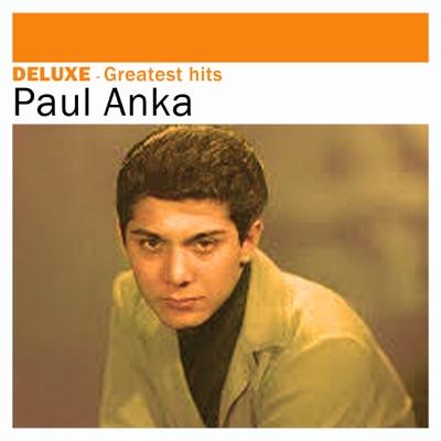 Deluxe: Paul Anka - Greatest Hits - Paul Anka