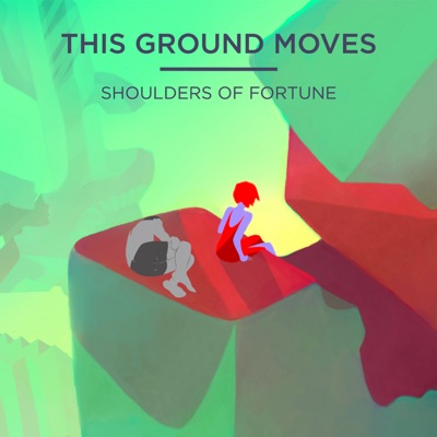Shoulders of Fortune - This Ground Moves
