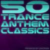 50 Trance Anthem Classics - Lidstroem presents