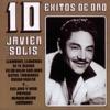 10 Éxitos de Oro: Javier Solis, Javier Solís