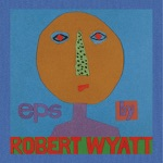 Robert Wyatt - I'm a Believer