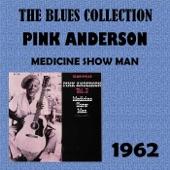Pink Anderson - I Got Mine