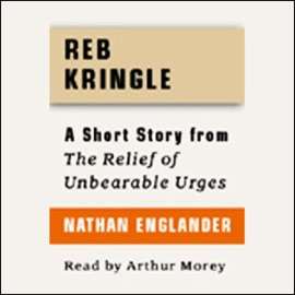 Reb Kringle: A Short Story from 'For the Relief of Unbearable Urges' - Nathan Englander mp3 listen download