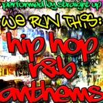 We Run This: Hip Hop R&B Anthems