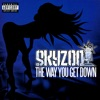 The Way You Get Down, Skyzoo
