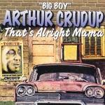 "Arthur ""Big Boy"" Crudup - Dig Myself a Hole"