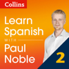 Paul Noble - Collins Spanish with Paul Noble - Learn Spanish the Natural Way, Part 2  artwork