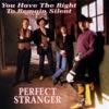 Perfect Stranger - I Ain't Never