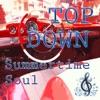 Top Down, Summertime Soul