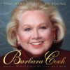 You Make Me Feel So Young: Live At Feinstein's, Barbara Cook