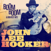 John Lee Hooker: Boom Boom and Greatest Hits (Remastered) - John Lee Hooker