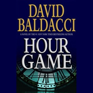 Hour Game (Unabridged) - David Baldacci audiobook, mp3