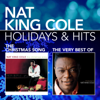 """Holidays & Hits: The Christmas Song / The Very Best of Nat King Cole - Nat """"King"""" Cole"""