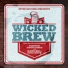 Wicked Brew, deadmau5, Cevin Fisher & Chocolate Puma