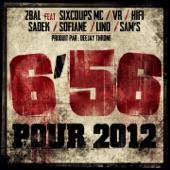 6'56 pour 2012 (feat. Sixcoups MC, Vr, Hifi, Sadek, Sofiane & Lino & Sam's) - Single