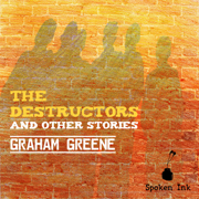 The Destructors and Other Stories (Unabridged)