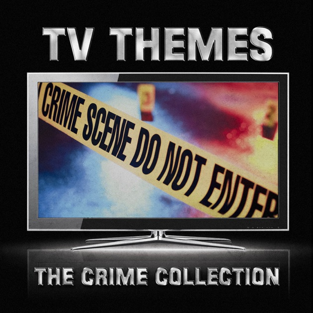 TV Themes: The Crime Collection by Various Artists on Apple Music