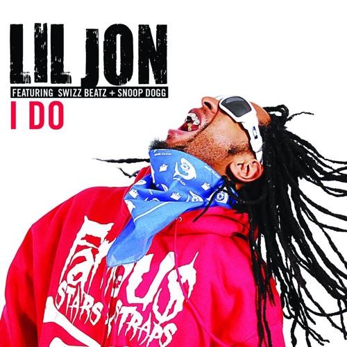 Lil Jon - I Do (feat. Swizz Beatz & Snoop Dogg) - Single