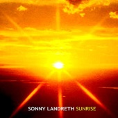 Sonny Landreth - Lady Come Laterly