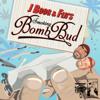 Smoking Bomb Bud - J Boog & Fiji