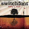 Nothing Is Sound, Switchfoot