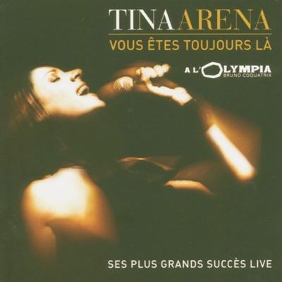 Vous êtes toujours là - Ses plus grands succès live - Tina Arena