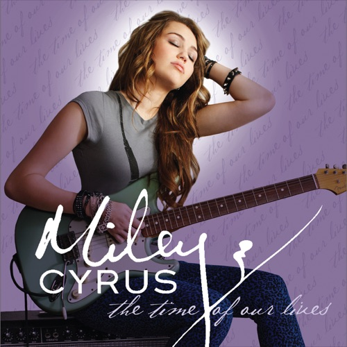 Miley Cyrus - The Time of Our Lives