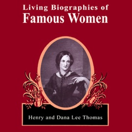 Living Biographies of Famous Women (Unabridged) - Henry Thomas and Dana Lee Thomas mp3 listen download