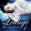 Various Artists - Lounge Top 55 Deluxe - The Very Best Of, Vol. 1 (The Original) artwork