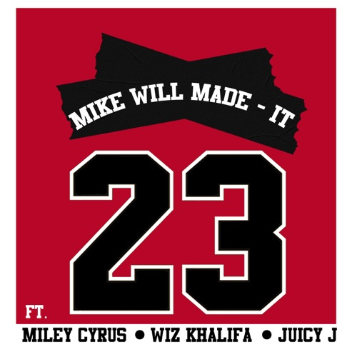 Mike WiLL Made-It - 23 (feat. Miley Cyrus, Wiz Khalifa & Juicy J) - Single