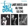 Ralph J. Gleason's Jazz Casual, Vol. 4, Lambert, Hendricks & Bavan, Mel Tormé & B.B. King