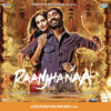 Raanjhanaa (Original Motion Picture Soundtrack) - A. R. Rahman