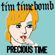 Precious Time - Tim Timebomb