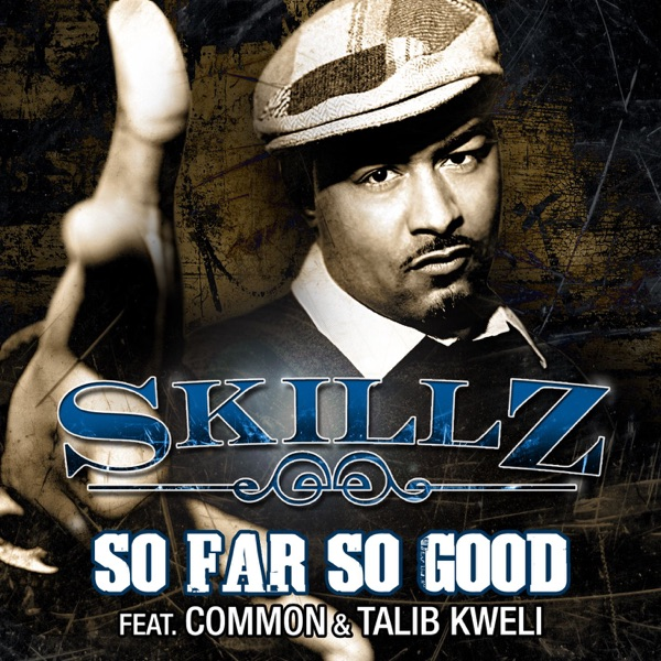 So Far So Good (feat. Common, Talib Kweli)
