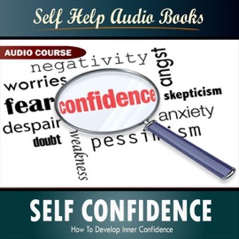 Help 101 Tips On Overcoming Your Lack Of Self Confidence
