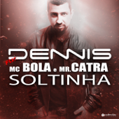 [Download] Soltinha (Radio Version) [feat. Mc Bola & Mr. Catra] MP3