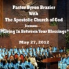 Living In Between Your Blessings, Pastor Byron Brazier & Apostolic Church of God