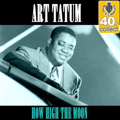 How High the Moon (Remastered) - Single - Art Tatum