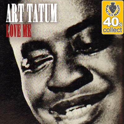 Love Me (Remastered) - Single - Art Tatum