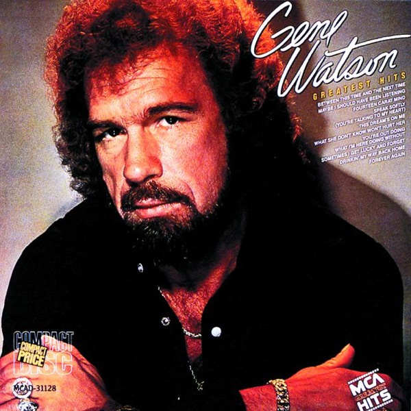 Gene Watson - You're Out Doing What I'm Here Doing Withou
