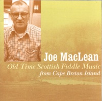 Old Time Scottish Fiddle Music from Cape Breton Island by Joe MacLean on Apple Music