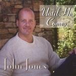 John Jones - Just a Little Talk With Jesus
