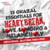 15 Ghazal Essentials - For Heartbreak, Love, Longing & Melancholy, Shreya Ghoshal, Jagjit Singh & Pankaj Udhas