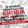 15 Ghazal Essentials For Heartbreak Love Longing Melancholy